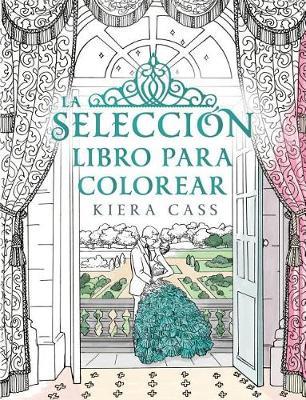 La Seleccion. Libro Para Colorear by Kiera Cass