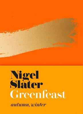 Greenfeast: Autumn, Winter (Cloth-covered, flexible binding) by Nigel Slater
