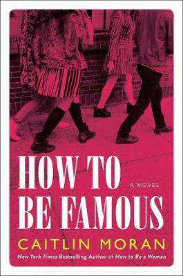 How to Be Famous by Caitlin Moran