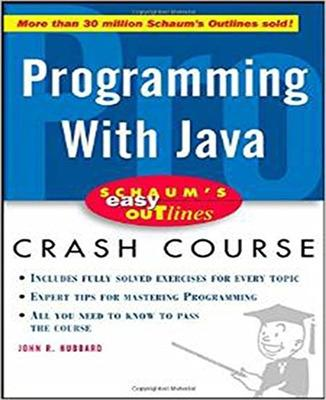Schaum's Easy Outline of Programming with Java by John Hubbard