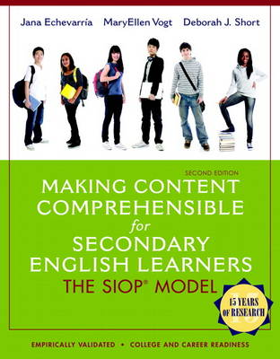 Making Content Comprehensible for Secondary English Learners by Jana Echevarria