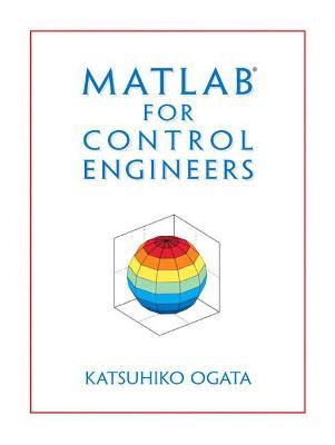 MATLAB for Control Engineers by Katsuhiko Ogata