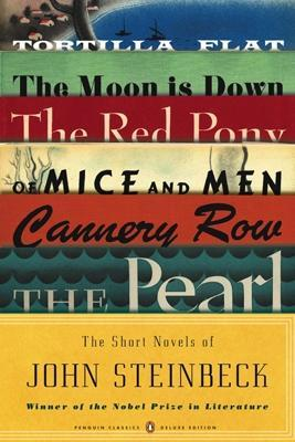 The Short Novels of John Steinbeck (Penguin Classics Deluxe Edition) by Mr John Steinbeck