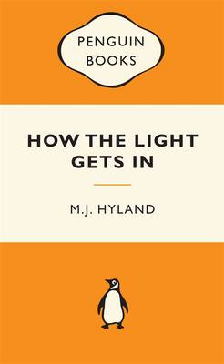 How The Light Gets In: Popular Penguins by M.J. Hyland