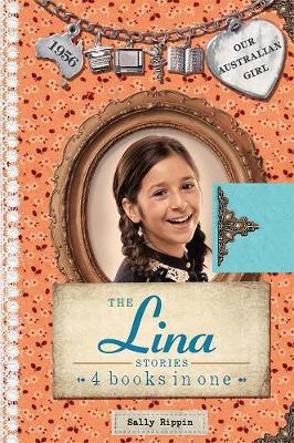Our Australian Girl: The Lina Stories by Sally Rippin