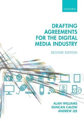Drafting Agreements for the Digital Media Industry by Alan Williams
