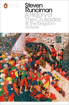 A History of the Crusades III by Steven Runciman