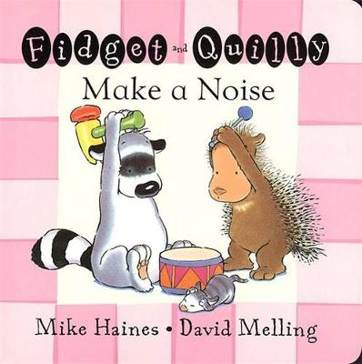 Fidget and Quilly Make a Noise by Mike Haines