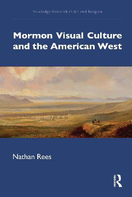 Mormon Visual Culture and the American West book
