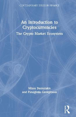 An Introduction to Cryptocurrencies: The Crypto Market Ecosystem by Nikos Daskalakis