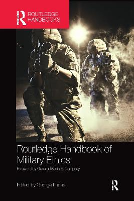 Routledge Handbook of Military Ethics by George Lucas