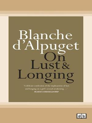 On Lust & Longing by Blanche d'Alpuget