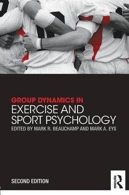 Group Dynamics in Exercise and Sport Psychology by Mark R. Beauchamp