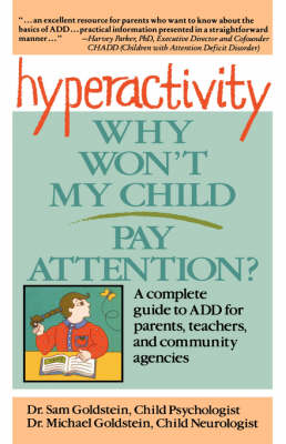 Hyperactivity: Why Won't My Child Pay Attention? by Sam Goldstein