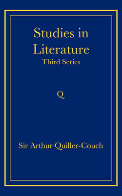 Studies in Literature by Sir Arthur Quiller-Couch