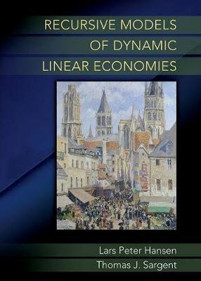 Recursive Models of Dynamic Linear Economies by Lars Peter Hansen
