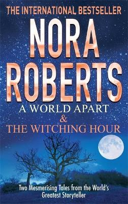 World Apart & The Witching Hour by Nora Roberts