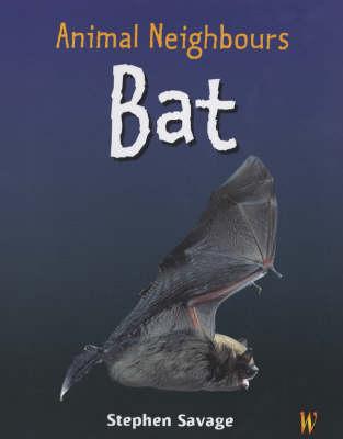 Animal Neighbours: Bat by Stephen Savage
