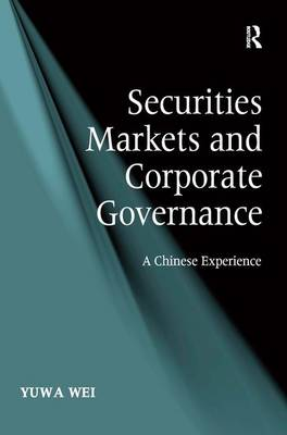 Securities Markets and Corporate Governance by Yuwa Wei