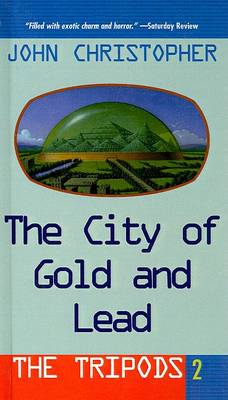 The City of Gold and Lead by John Christopher