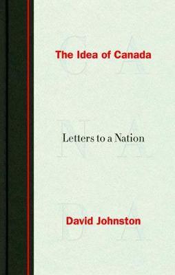 Idea Of Canada by David Johnston