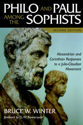 Philo and Paul among the Sophists by Bruce W. Winter