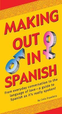 Making Out In Spanish by Celia Espelleta