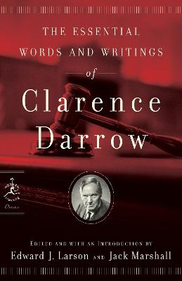 Essential Words And Writings Of Clarence Darrow book