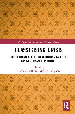 Classicising Crisis: The Modern Age of Revolutions and the Greco-Roman Repertoire book