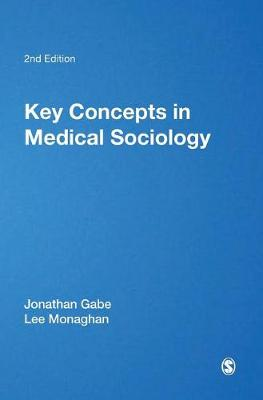 Key Concepts in Medical Sociology by Jonathan Gabe