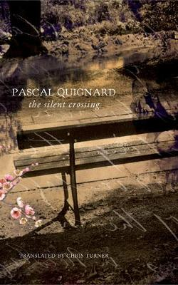 The Silent Crossing by Pascal Quignard