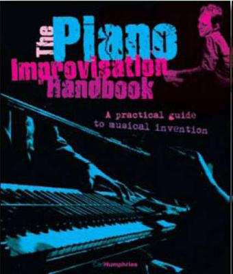 The Piano Improvisation Handbook by Carl Humphries