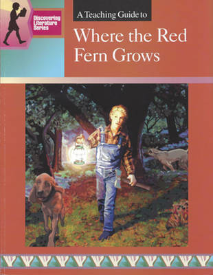A Teaching Guide to Where the Red Fern Grows by Mary Spicer