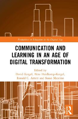 Communication and Learning in an Age of Digital Transformation by David Kergel