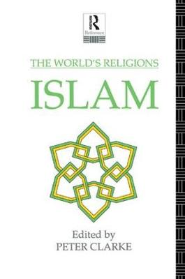 The World's Religions: Islam by Peter Clarke