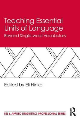 Teaching Essential Units of Language: Beyond Single-word Vocabulary book