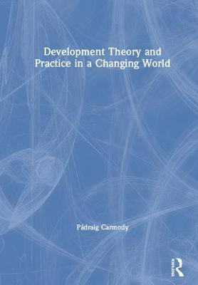 Development Theory and Practice in a Changing World book