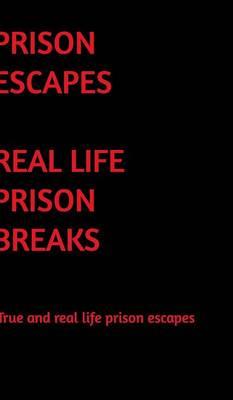 Real Life Prison Escapes book