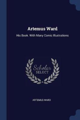 Artemus Ward by Artemus Ward