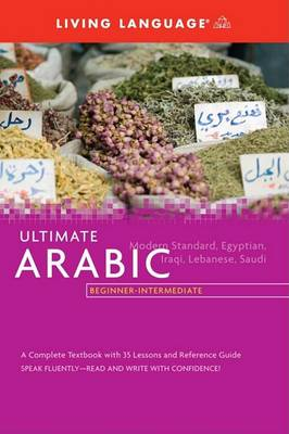 Ultimate Arabic Beginner-Intermediate (Bk) by Living Language