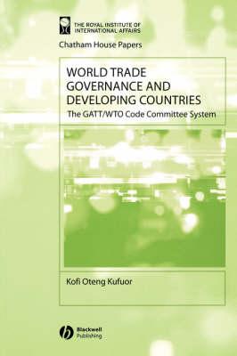 World Trade Governance and Developing Countries by Kofi Oteng Kufuor