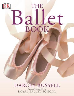 The Ballet Book by CBE Darcey Bussell