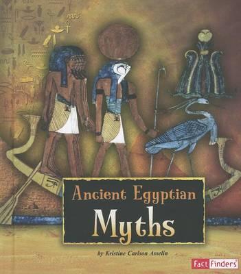 Ancient Egyptian Myths by Kristine Carlson Asselin