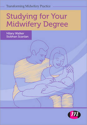 Studying for Your Midwifery Degree by Siobhan Scanlan