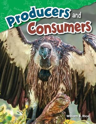Producers and Consumers by William Rice