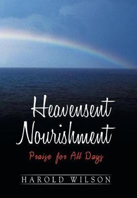 Heavensent Nourishment by Harold Wilson