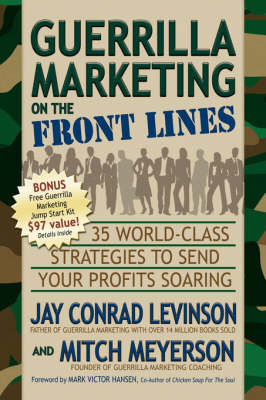 Guerrilla Marketing on the Front Lines by Jay Conrad Levinson