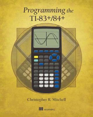 Prog the T1-83+/84+ by Christopher R Mitchell