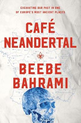 Cafe Neandertal by Beebe Bahrami