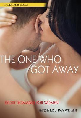 The One Who Got Away by Kristina Wright